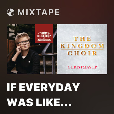 Mixtape If Everyday Was Like Christmas - Various Artists