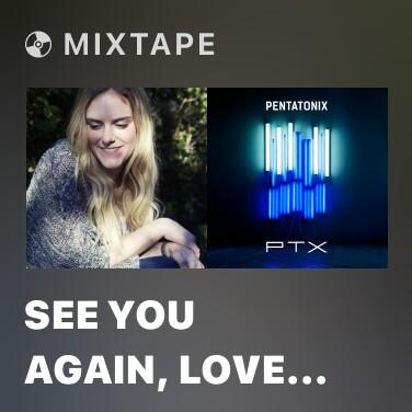 Radio See You Again, Love Me Like You Do, Sugar (Acoustic Mashup) - Various Artists
