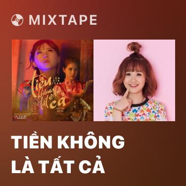 Mixtape Tiền Không Là Tất Cả - Various Artists