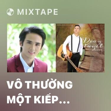 Mixtape Vô Thường Một Kiếp Nhân Sinh - Various Artists