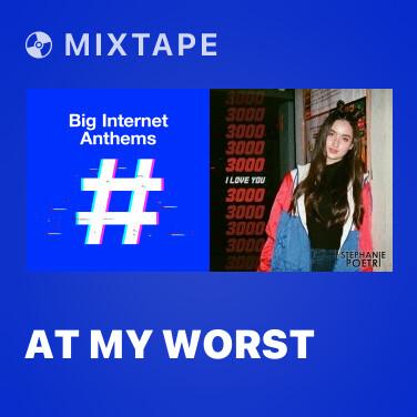 Mixtape At My Worst