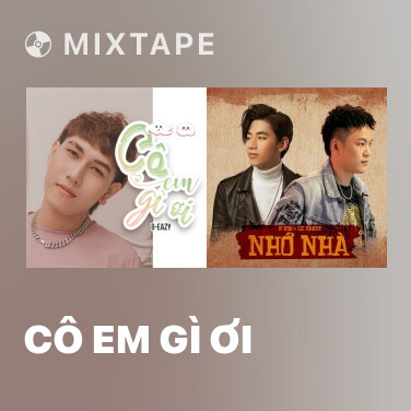 Mixtape Cô Em Gì Ơi