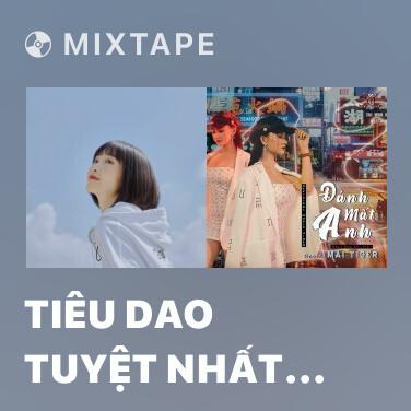 Mixtape Tiêu Dao Tuyệt Nhất (Cover) - Various Artists