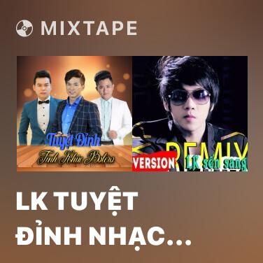 Mixtape LK Tuyệt Đỉnh Nhạc Vàng - Various Artists