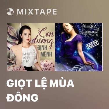 Mixtape Giọt Lệ Mùa Đông - Various Artists