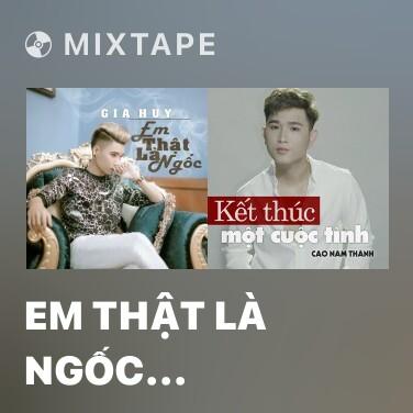 Mixtape Em Thật Là Ngốc (Cover) - Various Artists