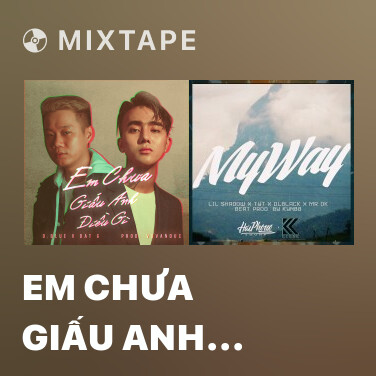 Mixtape Em Chưa Giấu Anh Điều Gì - Various Artists