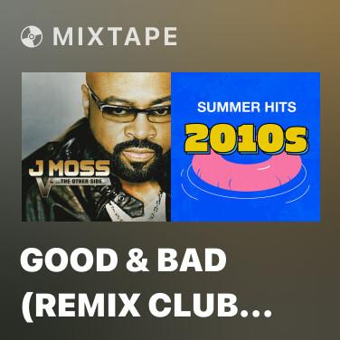 Mixtape Good & Bad (Remix Club Mix) - Various Artists