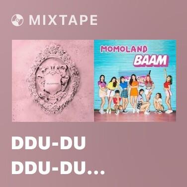 Mixtape DDU-DU DDU-DU (Remix) - Various Artists