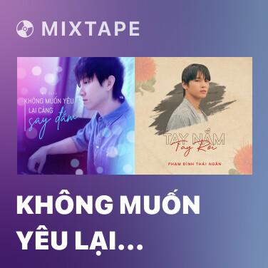 Radio Không Muốn Yêu Lại Càng Say Đắm - Various Artists