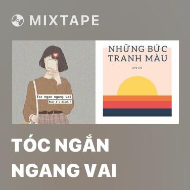Mixtape Tóc Ngắn Ngang Vai - Various Artists