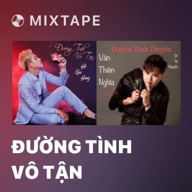 Mixtape Đường Tình Vô Tận - Various Artists