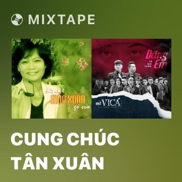 Mixtape Cung Chúc Tân Xuân