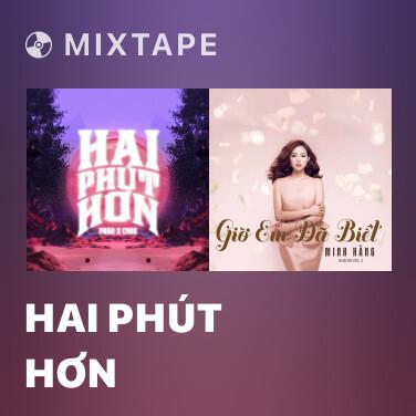 Mixtape Hai Phút Hơn - Various Artists