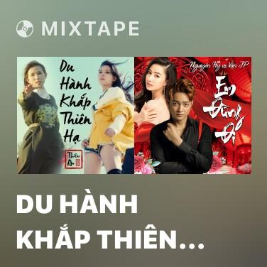 Mixtape Du Hành Khắp Thiên Hạ - Various Artists