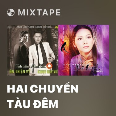 Mixtape Hai Chuyến Tàu Đêm - Various Artists