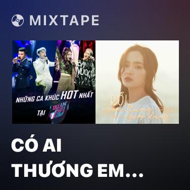 Mixtape Có Ai Thương Em Như Anh - Various Artists