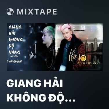 Mixtape Giang Hải Không Độ Nàng - Various Artists