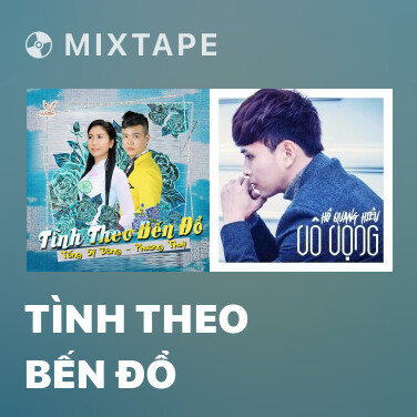 Mixtape Tình Theo Bến Đổ - Various Artists