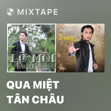 Mixtape Qua Miệt Tân Châu - Various Artists