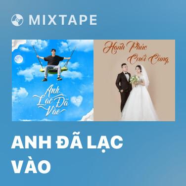 Mixtape Anh Đã Lạc Vào - Various Artists