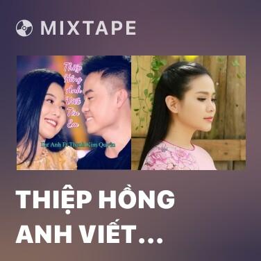 Mixtape Thiệp Hồng Anh Viết Tên Em - Various Artists