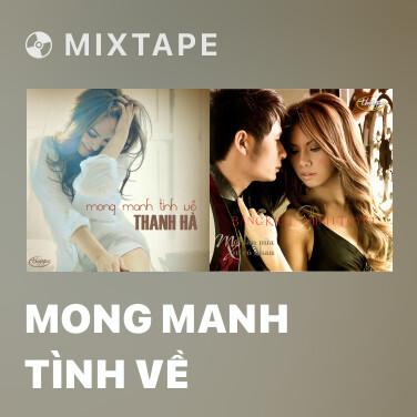 Mixtape Mong Manh Tình Về - Various Artists