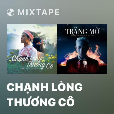Mixtape Chạnh Lòng Thương Cô - Various Artists