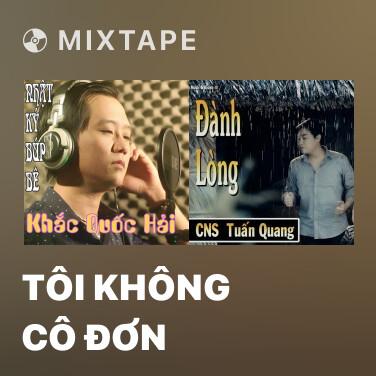 Mixtape Tôi Không Cô Đơn - Various Artists
