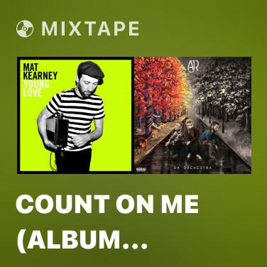 Mixtape Count On Me (Album Version) - Various Artists