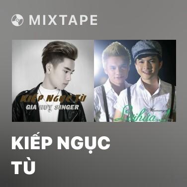 Mixtape Kiếp Ngục Tù - Various Artists