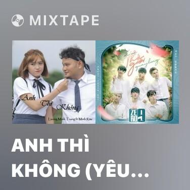 Mixtape Anh Thì Không (Yêu Ư Để Sau OST) - Various Artists