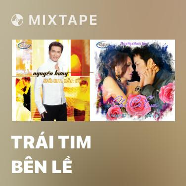 Mixtape Trái Tim Bên Lề - Various Artists