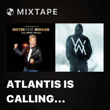 Mixtape Atlantis Is Calling (S.O.S. for Love) (NEW DB VERSION) - Various Artists