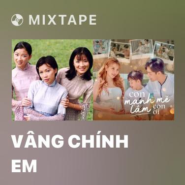 Mixtape Vâng Chính Em - Various Artists