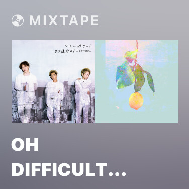 Mixtape Oh Difficult (with GFRIEND) - Various Artists