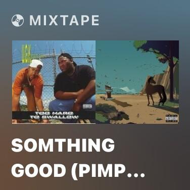 Mixtape Somthing Good (Pimp C's Remix) - Various Artists