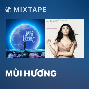 Mixtape Mùi Hương - Various Artists