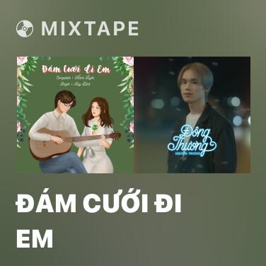 Mixtape Đám Cưới Đi Em - Various Artists