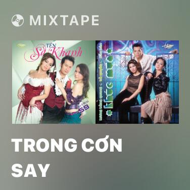 Mixtape Trong Cơn Say - Various Artists
