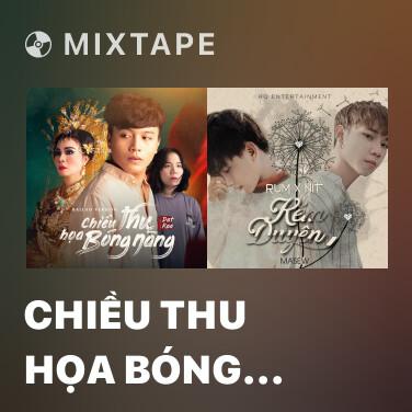 Mixtape Chiều Thu Họa Bóng Nàng (Ballad Version) - Various Artists