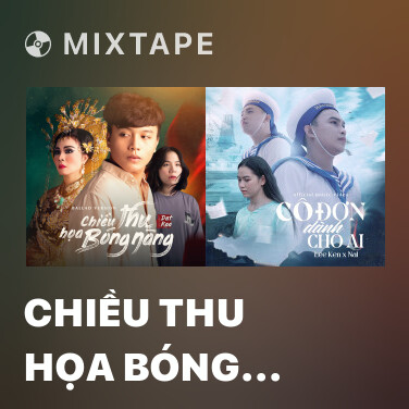 Mixtape Chiều Thu Họa Bóng Nàng (Ballad Version)
