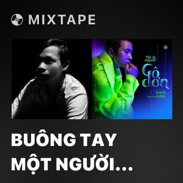 Mixtape Buông Tay Một Người Thương - Various Artists