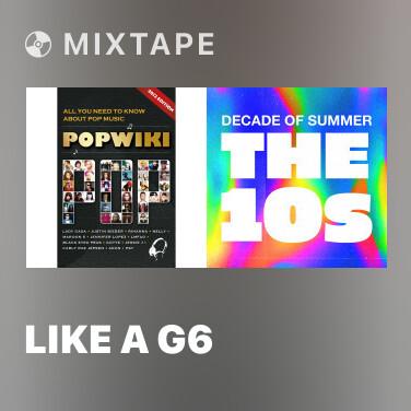 Mixtape Like A G6 - Various Artists