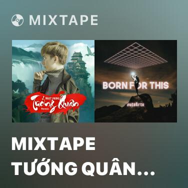 Mixtape Mixtape Tướng Quân (Remix)