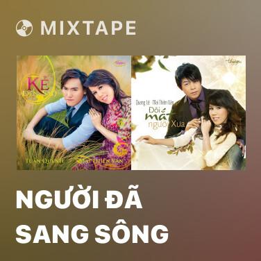 Mixtape Người Đã Sang Sông - Various Artists