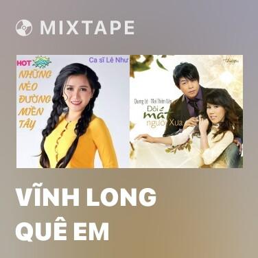 Mixtape Vĩnh Long Quê Em - Various Artists