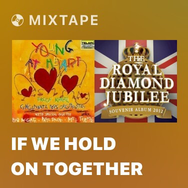 Mixtape If We Hold On Together - Various Artists