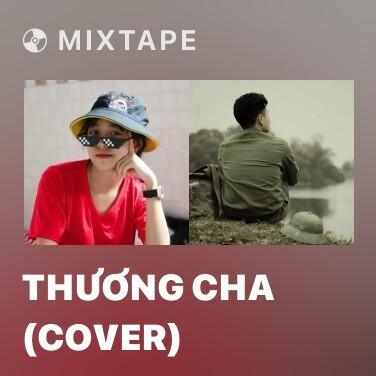 Mixtape Thương Cha (Cover) - Various Artists