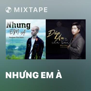 Mixtape Nhưng Em À - Various Artists